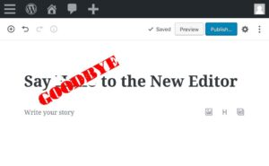 How to Revert to the Old Wordpress Editor